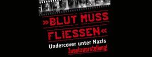 FILM | Blut muss fließen - Undercover unter Nazis (Q+A) @ Schokoladen | Berlin | Berlin | Deutschland