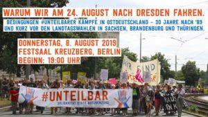 Warum wir am 24. August #unteilbar nach Dresden fahren. @ Festsaal Kreuzberg
